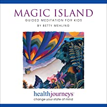 Magic Island: Guided Meditation for Kids - Research Proven Guided Imagery and Relaxation for Kids Ages 4-10, for Boosting Confidence, Reducing Stress, and He with Sleeping.