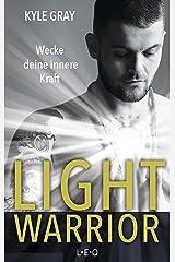 Light Warrior: Wecke deine innere Kraft (German Edition) Kindle Edition