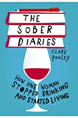 The Sober Diaries: How one woman stopped drinking and started living. Perfect reading for Sober October Kindle Edition