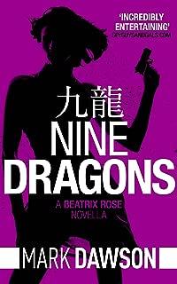 Nine Dragons - A Beatrix Rose Thriller: Hong Kong Stories Volume 1 (Beatrix Rose's Hong Kong Stories Book 2)