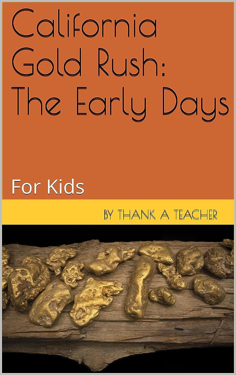 チャップクラッシュ一California Gold Rush: The Early Days: For Kids (English Edition)