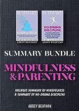Summary Bundle: Mindfulness & Parenting: Includes Summary of Mindfulness & Summary of No-Drama Discipline