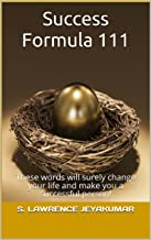 Success Formula 111: These words will surely change your life and make you a successful person! (Winning Words Book Series 2) (English Edition)