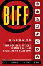 Biff: Quick Responses to High-Conflict People, Their Personal Attacks, Hostile Em (English Edition)