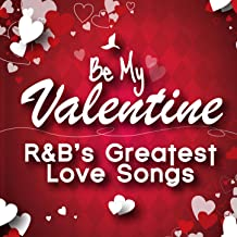 Be My Valentine - R&B's Greatest Love Songs