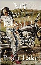 My Sweet Dessert: A Brother of Devil's Comfort MC Series 2 Book 2