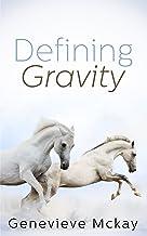 Defining Gravity (Defining Gravity Series Book 1) (English Edition)