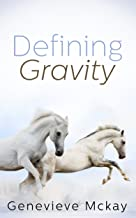 Defining Gravity (Defining Gravity Series Book 1)