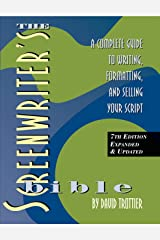 The Screenwriter's Bible, 7th Edition: A Complete Guide to Writing, Formatting, and Selling Your Script Kindle Edition