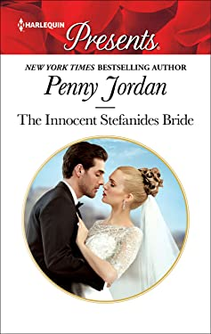 The Innocent Stefanides Bride: An Emotional and Sensual Romance