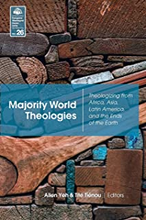 Majority World Theologies: Theologizing from Africa, Asia, Latin America, and the Ends of the Earth (26)