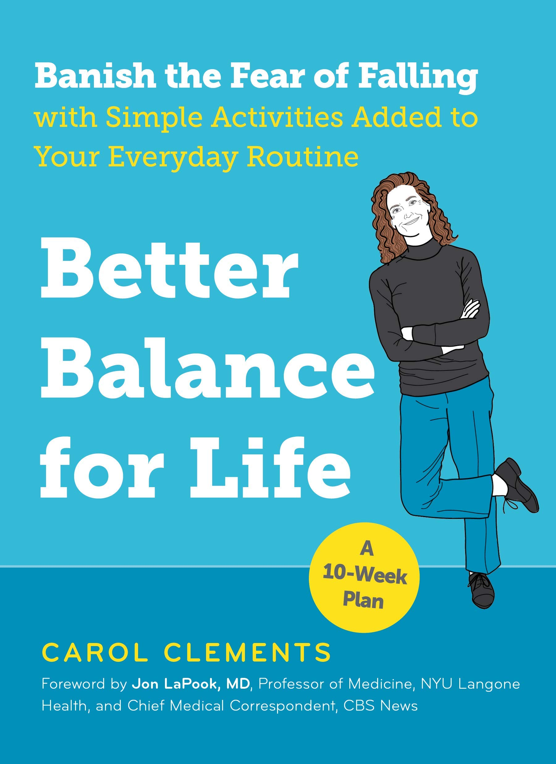 Image OfBetter Balance For Life: Banish The Fear Of Falling With Simple Activities Added To Your Everyday Routine