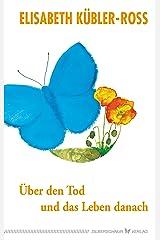 Über den Tod und das Leben danach: Jubiläumsausgabe (German Edition) eBook Kindle