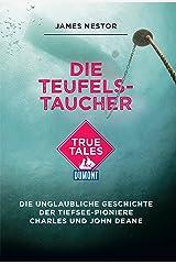 Die Teufels-Taucher (DuMont True Tales) (German Edition) Format Kindle