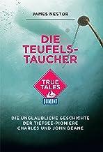 Die Teufels-Taucher (DuMont True Tales) (German Edition)