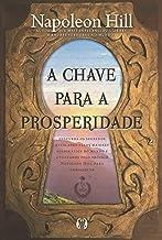 A chave para a prosperidade: Descubra os segredos revelados pelos maiores milionários do mundo e utilizados pelo próprio N...