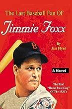 The Last Baseball Fan Of Jimmie Foxx