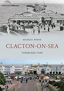 Clacton-On-Sea Through Time