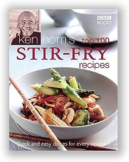 Ken Hom's Top 100 Stir Fry Recipes: Quick and Easy D