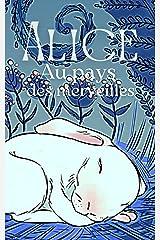 Alice au pays des merveilles (Illustré) Format Kindle
