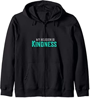 My Religion Is Kindness Spreading Love Anti-Bullying Squad Zip Hoodie