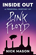 Inside Out: A Personal History of Pink Floyd (Reading Edition): (Rock and Roll Book, Biography of Pink Floyd, Music Book)