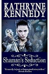Shaman's Seduction Kindle Edition