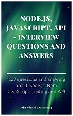 Node.js, JavaScript, API - Interview Questions and Answers
