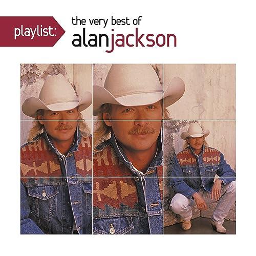 Playlist The Very Best Of Alan Jackson By Alan Jackson On Amazon