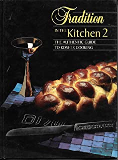 Tradition in the Kitchen 2: The Authentic Guide to Kosher Cooking