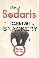 A Carnival of Snackery: Diaries (2003-2020) Kindle Edition