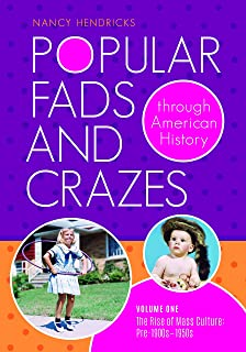 Popular Fads and Crazes Through American History [2 volumes]