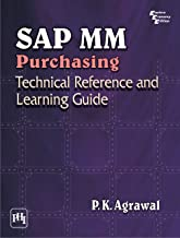 SAP MM PURCHASING: TECHNICAL REFERENCE AND LEARNING GUIDE