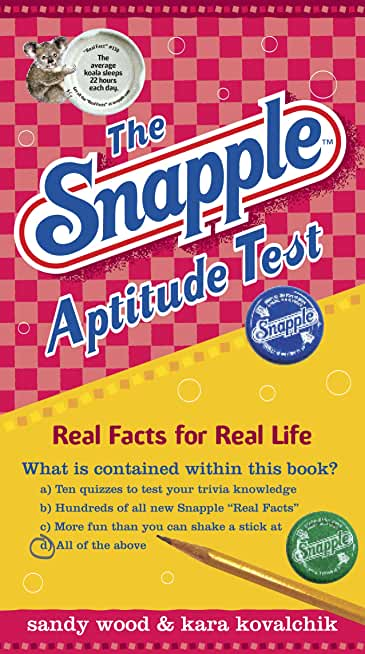 The Snapple Aptitude Test: Real Facts for Real Life (English Edition)