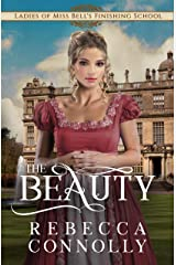The Beauty (Ladies of Miss Bell's Finishing School Book 3) Kindle Edition