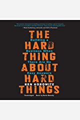 The Hard Thing About Hard Things: Building a Business When There Are No Easy Answers CD