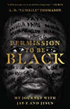 Permission to Be Black: My Journey with Jay-Z and Jesus