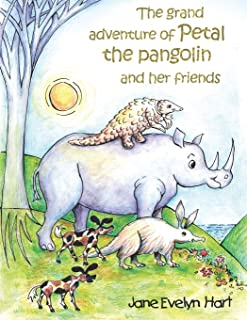 The grand adventure of Petal the pangolin and her friends