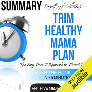 Summary: Barrett & Allison's Trim Healthy Mama Plan: The Easy-Does-It Approach to Vibrant Health and a Slim Waistline