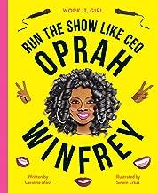 Work It, Girl: Oprah Winfrey: Run the show like CEO