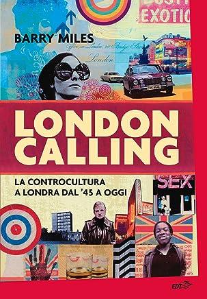 London Calling: La controcultura a Londra dal 45 a oggi