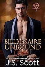 Billionaire Unbound ~ Chloe: A Billionaire's Obsession Novel (The Billionaire's Obsession Book 8)