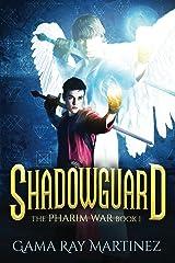 Shadowguard (Pharim War Book 1) Kindle Edition