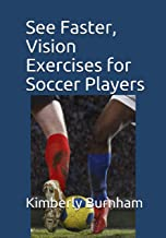 See Faster, Vision Exercises for Soccer Players