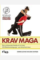 Krav Maga: Das umfassende Handbuch mit über 230 Selbstverteidigungs- und Kampftechniken (German Edition) Kindle Edition