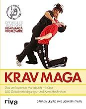 Krav Maga: Das umfassende Handbuch mit über 230 Selbstverteidigungs- und Kampftechniken (German Edition)