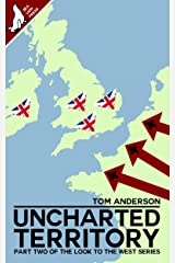 Uncharted Territory (Look to the West Book 2) Kindle Edition