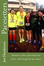 Pacesetters: Runners who informed me best and inspired me most
