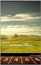 Para Dios... hay que correr y no gatear (Spanish Edition)