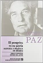 Obras completas, 8. El peregrino en su patria : historia y política de México (Spanish Edition)